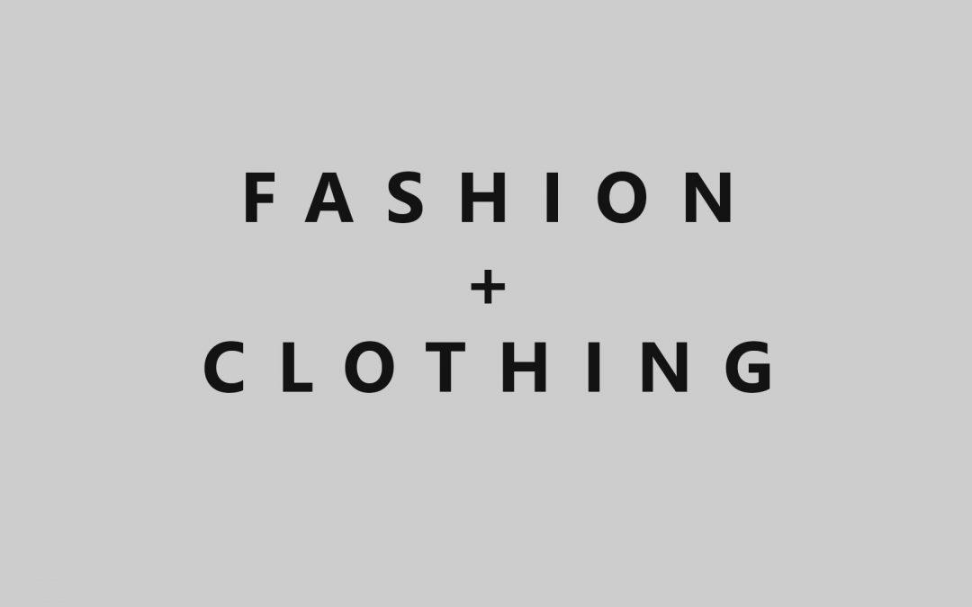 Fashion + Clothing